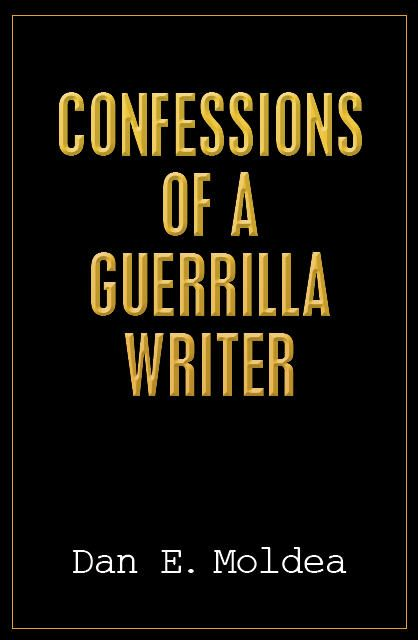 Dan Moldea Confessions of a Guerrilla Journalist