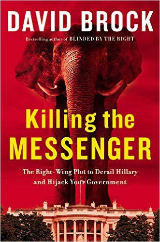 David Brock book Kill the Messenger