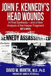 "David W. Mantik ""John F. Kennedy's Head Wounds"""