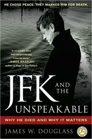JFK and the Unspeakable by James Douglass cover