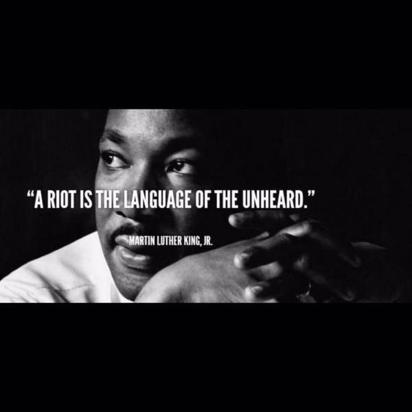 "Martin Luther King Quotation ""Riot is the language of unheard"""