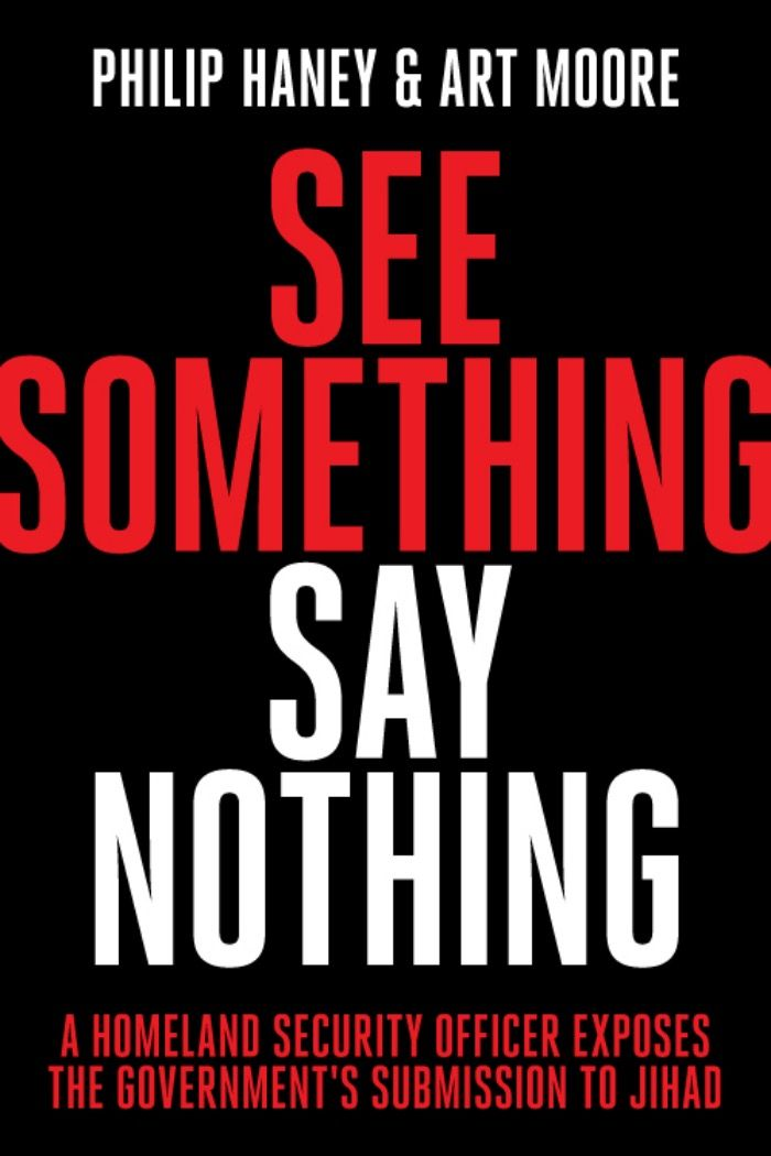 "Philip Haney ""At DHS, See Something, Say Nothing"" cover"