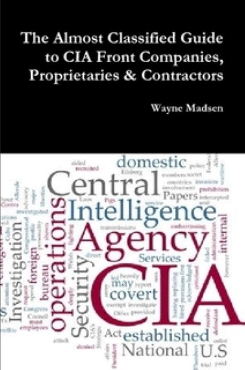 Wayne Madsen Almost Classified CIA Front Cover