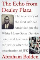 Abraham Bolden book cover, The Echo from Dealey Plaza