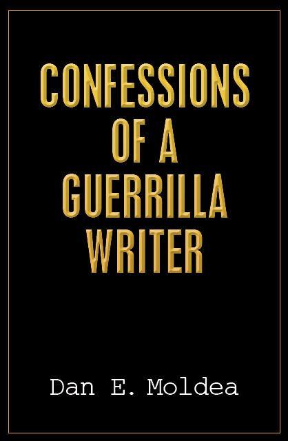 Dan Moldea Confessions of a Guerrilla Journalist