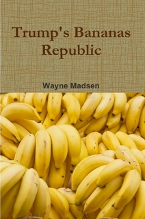 wayne madsen trumps bananas cover
