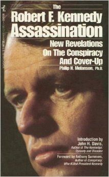 Philip Melanson RFK New Revelations on the Conspiracy and C over-up