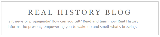 Real History Archives and Blog