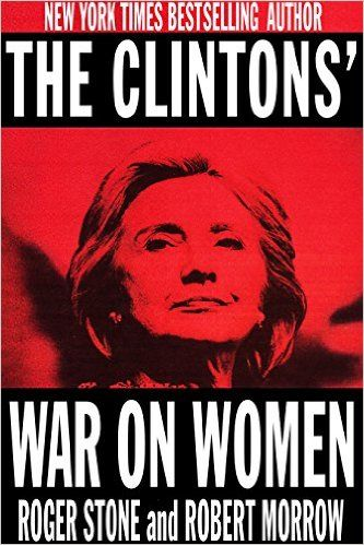 "Roger Stone Hillary Clinton ""War on Women"" Cover"