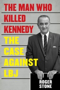 Roger Stone Case Against LBJ Cover