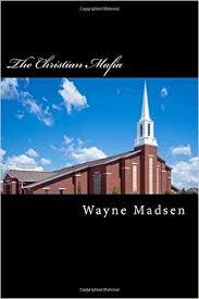 "Wayne Madsen ""The Christian Mafia"""
